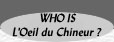 Who is L'Oeil du Chineur